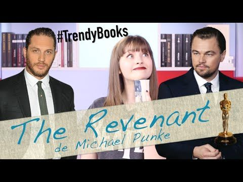 Trendy Books 22 : The Revenant, de Michael Punke