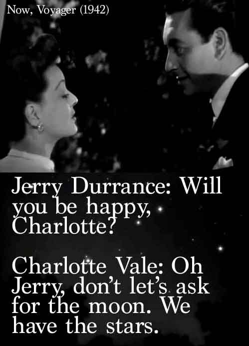 """Last lines from the 1942 film """"Now, Voyager"""" starring Bette Davis and Paul Henreid."""