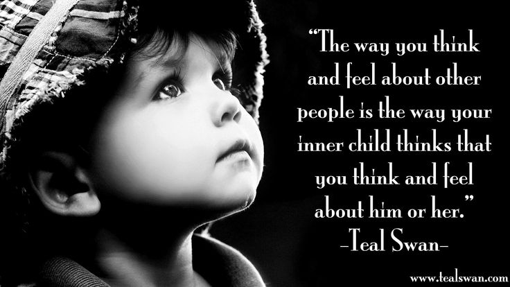 """""""The way you think and feel about other people is the way your inner child thinks that you think and feel about him or her."""" Quote by Teal Swan (The Spiritual Catalyst)"""