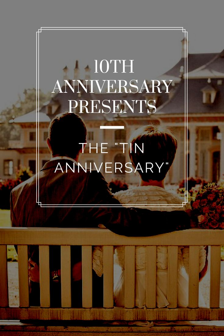 Great Gift Ideas for your Tenth Wedding Anniversary- The Tin Year