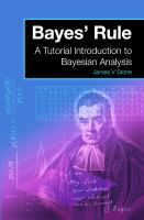 Bayes' rule : a tutorial introduction to Bayesian analysis / James V Stone.