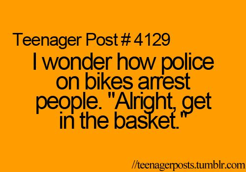true life: Police Offices, Teenagers Quotes Funny, Laugh, The Police, Funny Stuff, Teenagers Post, Things, Baskets, Teenager Posts