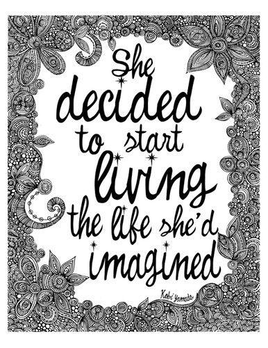 She decided to start living the life she'd imagine