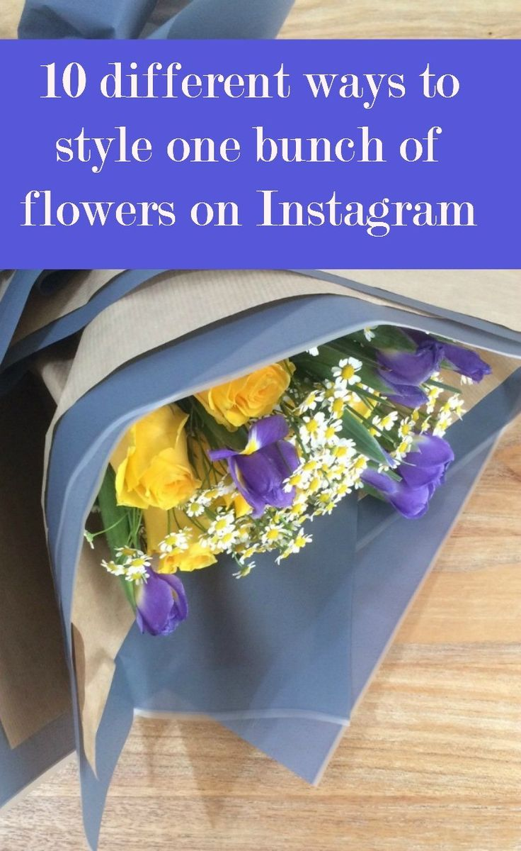 How to style flowers on Instagram Instagram styling tips 10 ways with one bunch of flowers. Brilliant flower arranging and flower presentation tips too