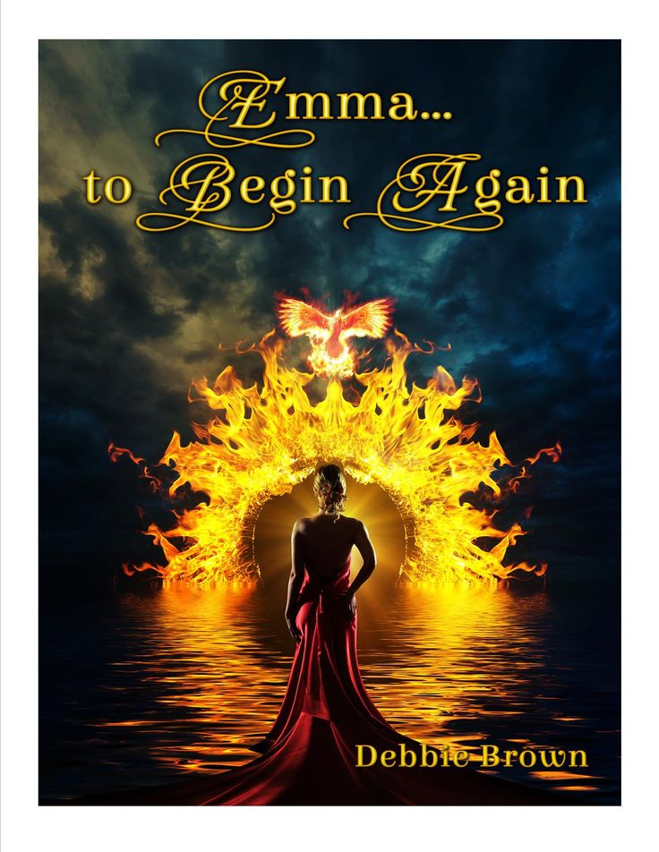 Emma to Begin Again by Debbie Brown: