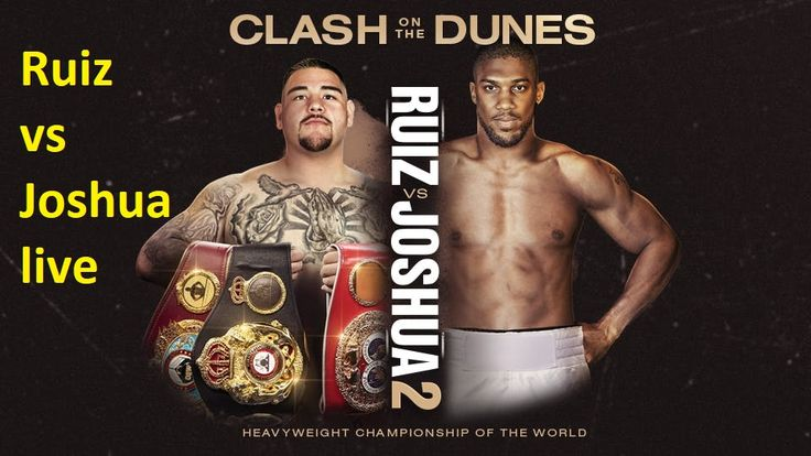How to watch andy ruiz jr vs anthony joshua rematch live