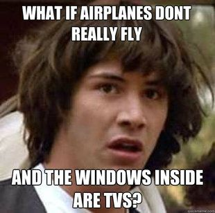 "It's easy to disprove theories like this. YOU END UP IN A DIFFERENT PLACE, PEOPLE! Explain that with your ""windows are tvs"""