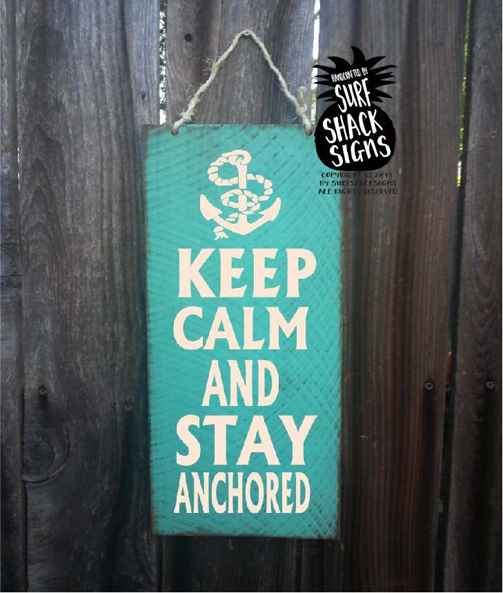 anchor decor, Keep Calm And Stay Anchored, Keep Calm Sign, Anchor Decoration, anchor decor nautical, beach house decor, beach sign by SurfShackSigns on Etsy https://www.etsy.com/listing/221151787/anchor-decor-keep-calm-and-stay-anchored