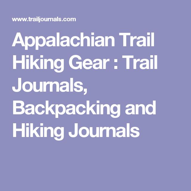 Appalachian Trail Hiking Gear : Trail Journals, Backpacking and Hiking Journals