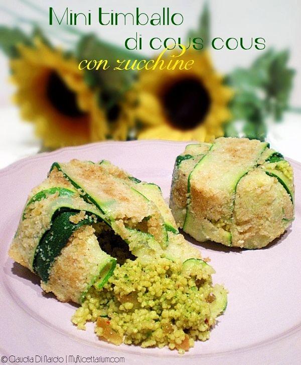 My Ricettarium: Mini timballo freddo di cous cous con zucchine