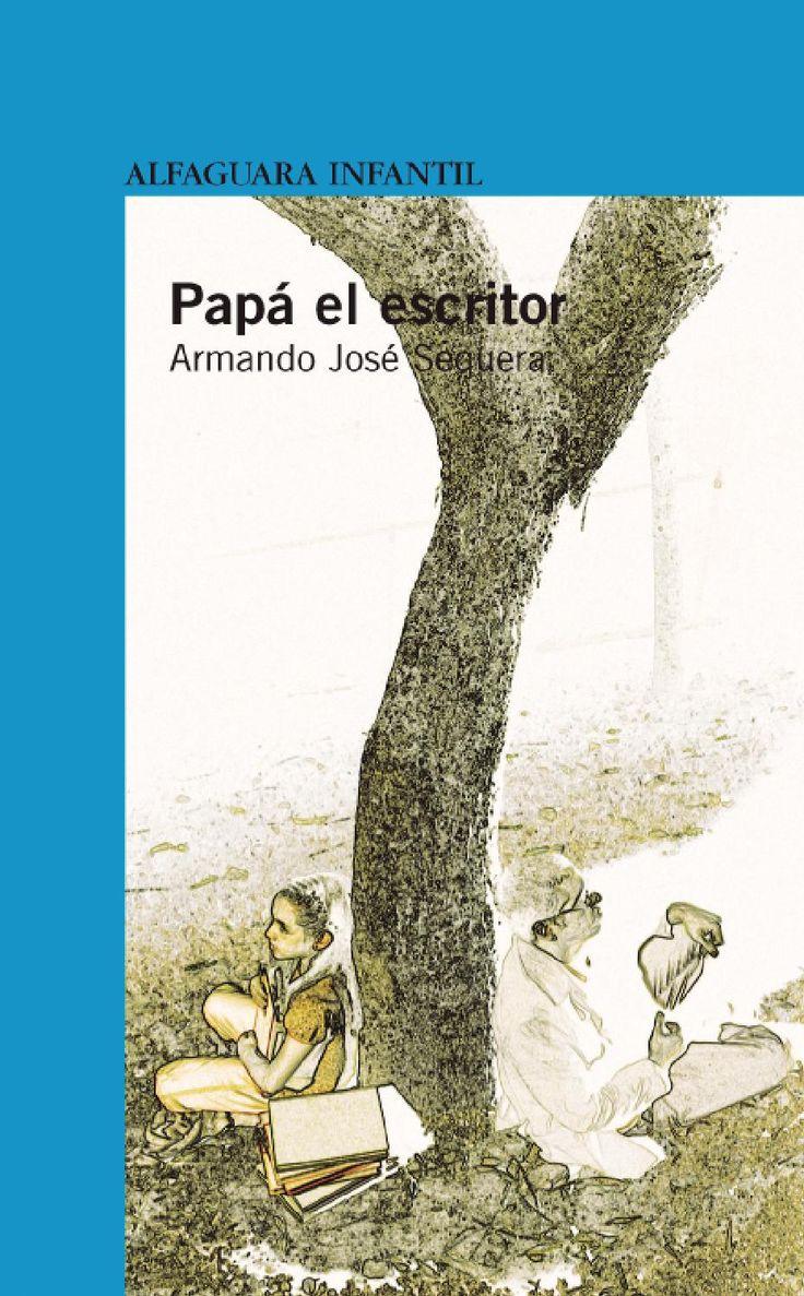 """""""Papa el escritor"""", Armando José Sequera. Alfaguara Venezuela. ¿Quién sabe mejor lo que le sucede a papá? Pues su hija, quien decide contarlo y así crear una rica novela para los lectores más grandes. Un libro lleno de humor y cercanía afectiva que deja con ganas de leer más."""