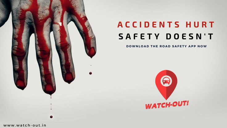 Accidents hurt Safety Doesn't: Download the road safety app now: www.watch-out.in