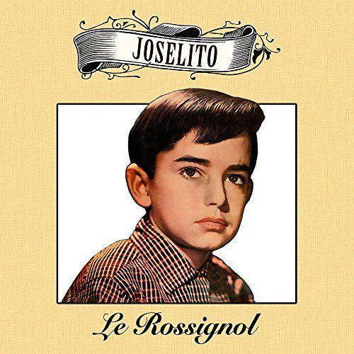 Joselito Le Rossignol à acheter pas cher