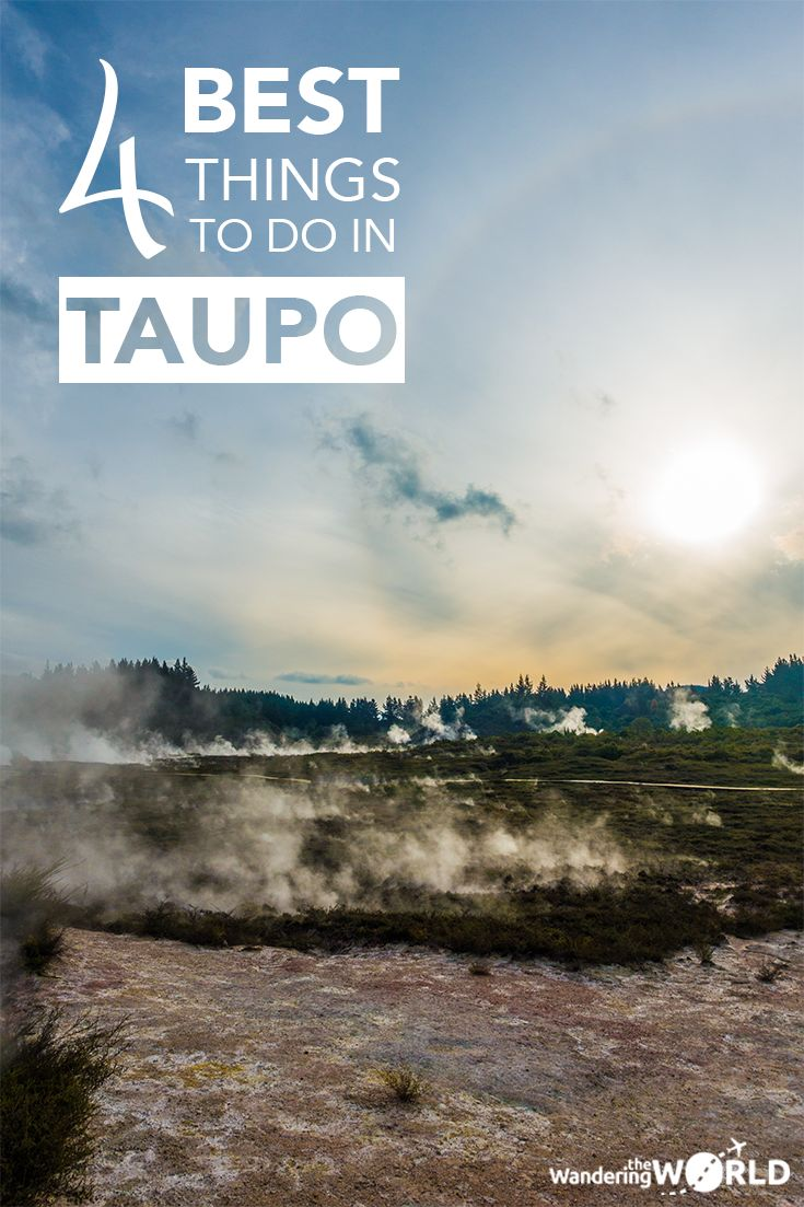 The 4 best things to do in Taupo, New Zealand - Wandering the World