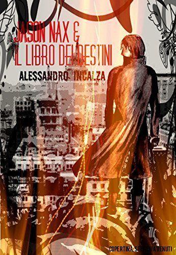 """http://www.amazon.it/dp/B00PX6HVIU/ref=cm_sw_r_pi_dp_GS4Hub1YK8KA6 Jason Nax: & Il Libro Dei Destini """"Universo"""" (Jason Nax Saga Vol. 1) di Alessandro Incalza  Un'occasione imperdibile per godersi un bel libro e fare una buona azione! Parte del ricavato del libro sarà infatti devoluto dall'autore all'ANT"""
