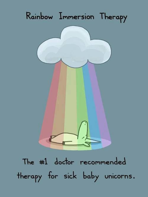 Rainbow immersion therapy. The #1 doctor recommended therapy for sick baby unicorns.