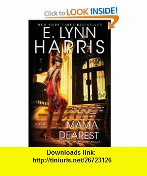 The 12 best downloads books images on pinterest pdf tutorials and mama dearest e lynn harris isbn 10 1439158916 asin fandeluxe Images