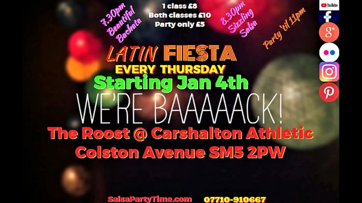 SALSA BACHATA LONDON IS BACK! Every Thursday Sizzling Salsa and Beautiful Bachata classes + Party. LATIN FIESTA with SalsaPartyTime | DATE  THRILLING THURSDAYS EVERY! VENUE  (starting 4th January) 07710-910667 THE ROOST @ CARSHALTON ATHLETIC War Memorial Sports Ground Colston Avenue, CARSHALTON SM5 2PW TIMES  7.30pm: Beautiful Bachata Classes (Levels 1 and 2)  8.30pm: Sizzling Salsa Lessons (Levels 1 and 2) 9.30pm-11pm: PartyTime