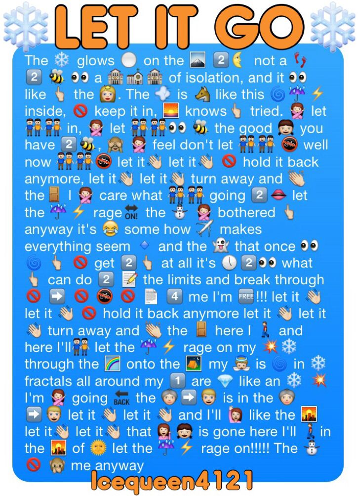 Let it go in emojis!!! I'd you didn't sing this whole thing you're lying.