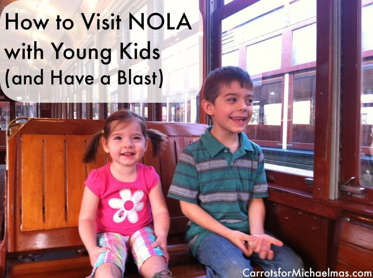How to Visit New Orleans with Young Kids.jpg