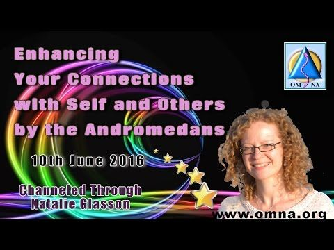 Latest Weekly Channeled Message Channeled by the AndromedansThrough Natalie GlassonSacred School of Om Na