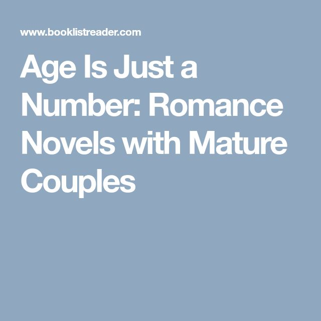 Age Is Just a Number: Romance Novels with Mature Couples