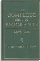 The+Complete+Book+of+Emigrants,+1607-1660