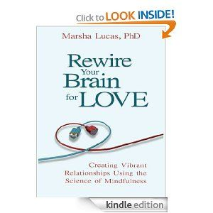 In Rewire Your Brain For Love You Will Journey Through Seven Relationship Benefits