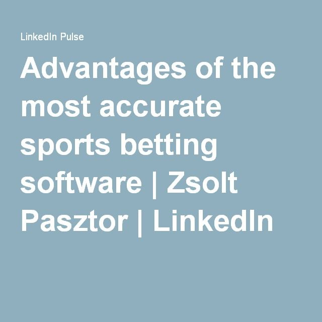 Advantages of the most accurate sports betting software | Zsolt Pasztor | LinkedIn