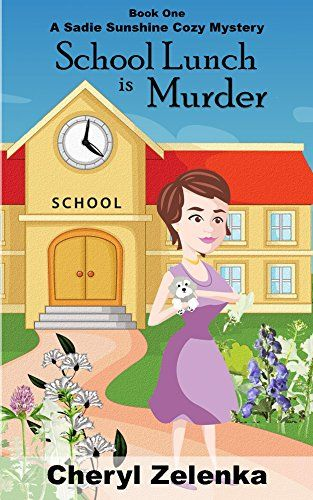 School Lunch is Murder (A Sadie Sunshine Cozy Mystery Boo... https://www.amazon.com/dp/B01BIDRIKW/ref=cm_sw_r_pi_dp_x_2kKjybXCFFS6P
