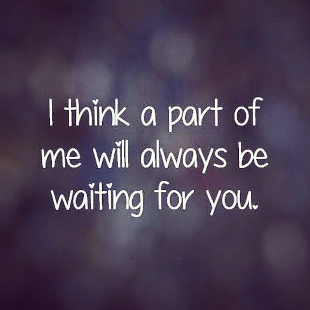 Waiting For You love love quotes quotes broken hearted quote miss you sad hurt…