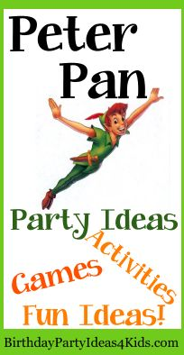 Peter Pan party ideas! Fun and unique party games, activities, crafts, party food, decorations and more! http://www.birthdaypartyideas4kids.com/peter-pan-party.htm