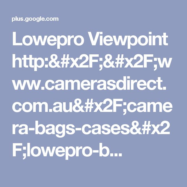 Lowepro Viewpoint http://www.camerasdirect.com.au/camera-bags-cases/lowepro-b...