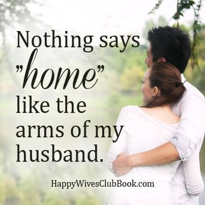 "Nothing says ""home"" like the arms of my husband."
