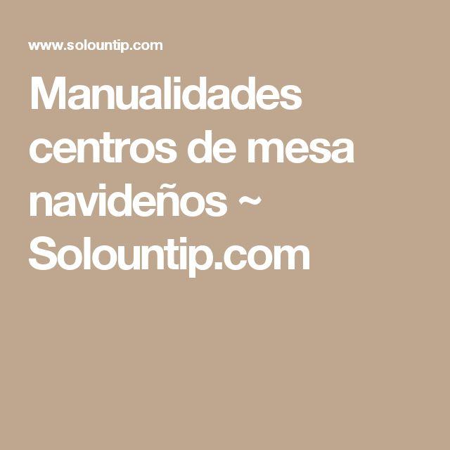 Manualidades centros de mesa navideños ~ Solountip.com