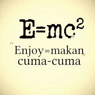 E=mc² : Enjoy = makan cuma-cuma