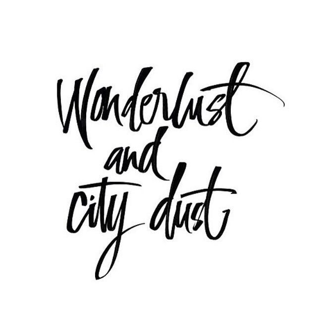 WANDERLUST AND CITY DUST