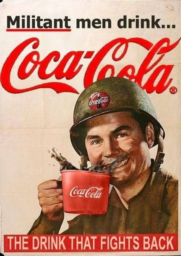 Vintage Coke War poster.  What a great poster....'militant' men........never heard of that expression before.....Awesome!!
