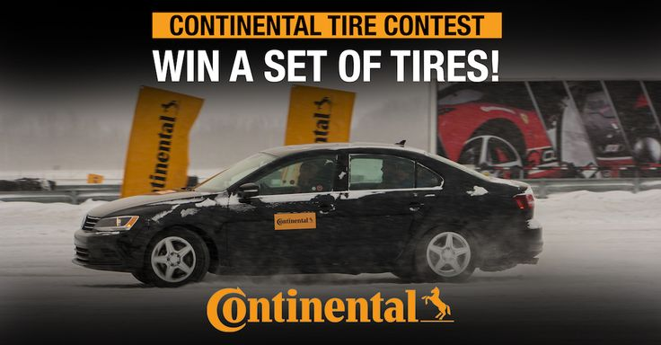 Continental Tire Contest Enter to Win a set of  Tires. Value of $1800 . Contest ends October 20, 2017.  CANADIAN RESIDENTS ONLY
