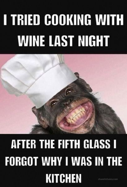 Cooking With Wine - https://shareitsfunny.com/cooking-with-wine/ - Funny Memes on  Share Its Funny  #cookingwithwine #WineMemes
