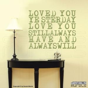 Wall decal quote Loved you yeasterday love you by decalsmurals