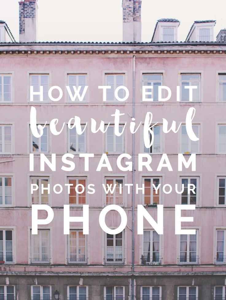 A blog post on all my tips and processes for editing beautiful Instagram photos with your phone.