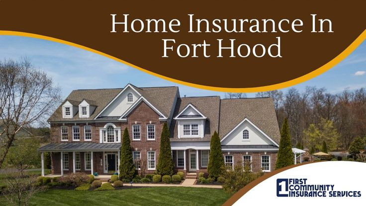 Fort hood national bank offers home insurance to its