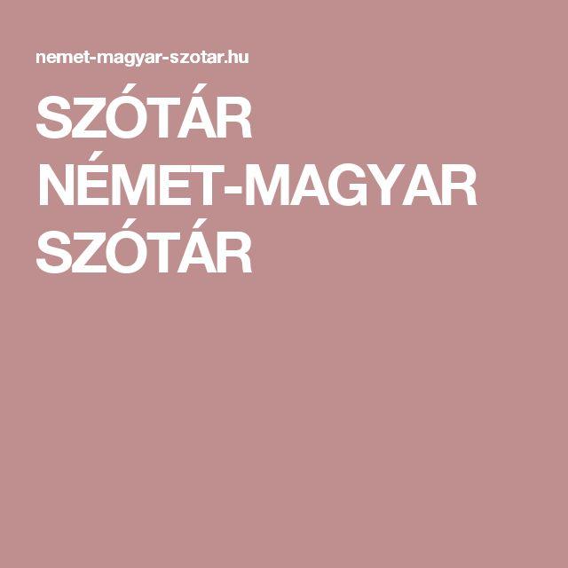 SZÓTÁR NÉMET-MAGYAR SZÓTÁR