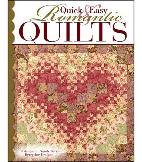 Quick And Easy Romantic Quilts