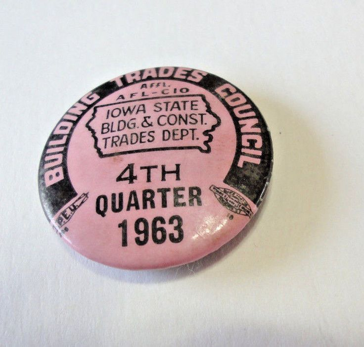 Building Trades Union Button,1963 Buildings Trades Council  AFL CIO Iowa State