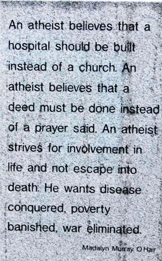 I am an atheist and a secular humanist.  I completely agree with this but it must be said that this is actually secular humanism. An atheist simply does not believe in god. All atheists can believe different things. This describes a secular humanist which would most likely also be an atheist.