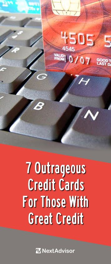 You've worked hard for your great credit so why not have a credit card that rewards you for it? NextAdvisor has put together a list of the top 7 card options for people with great credit so finding the best option for you has never been easier.