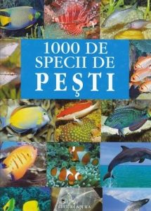 1000 de specii de pesti - Editura Acvila: Varsta 4+; Cu această carte porniţi într-o expediţie de descoperiri prin colorata lume subacvatică! Fantasticele imagini colorate înfăţişează frumuseţile mărilor si apele dulci din lumea întreagă. Dintr-o singură privire primiţi informaţii despre ecosistemul şi arealul de răspândire al peştilor, despre înrudirile şi mărimea acestora.
