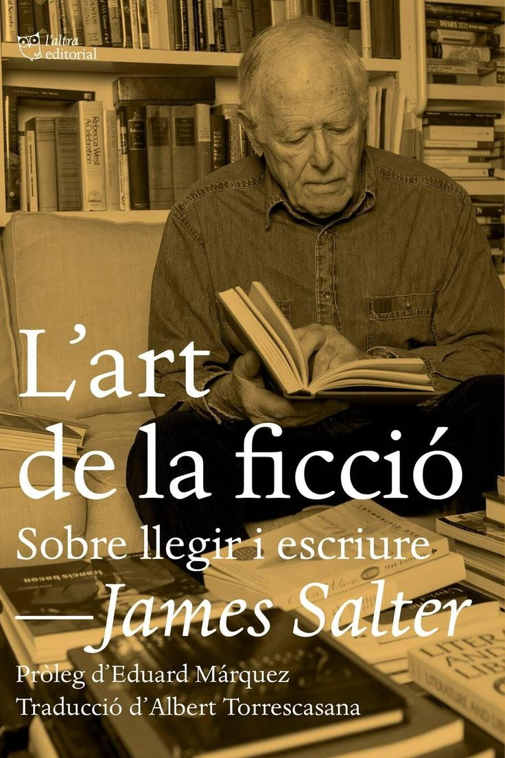 L'Art de la ficció : sobre llegir i escriure / James Salter https://cataleg.ub.edu/record=b2220160~S1*cat Sempre m'ha agradat tafanejar en els diaris, les cartes, les memòries o les entrevistes dels creadors. Per descobrir, sobretot, com treballen. Escriptors, músics, pintors, directors de cinema, filòsofs, científics.
